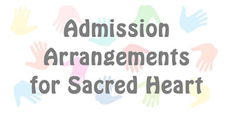 Go to the 'Admission Arrangements for Sacred Heart' page