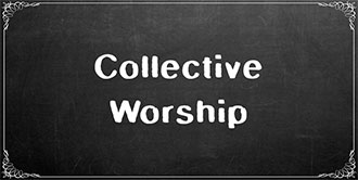 Go to the 'Collective Worship' subject page
