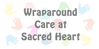 Go to the 'Wraparound Care at Sacred Heart' page