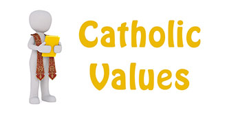 Go to our 'Catholic Values' page
